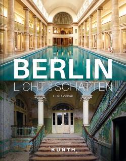 Berlin – Licht und Schatten von Zielske,  Horst und Daniel
