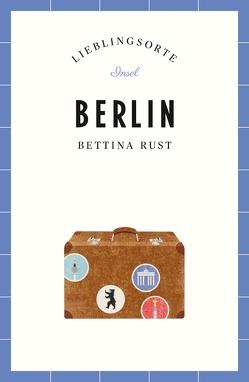 Berlin – Lieblingsorte von Rust,  Bettina
