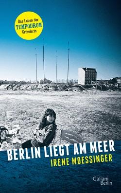 Berlin liegt am Meer von Moessinger,  Irene