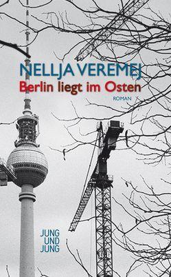 Berlin liegt im Osten von Veremej,  Nellja