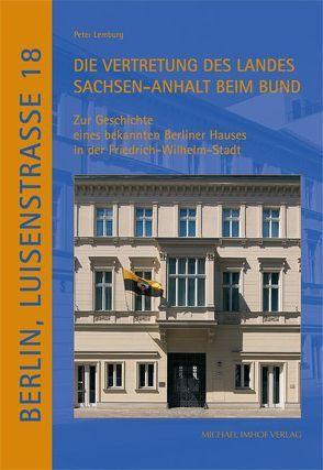 Berlin, Luisenstrasse Nr. 18. Die Vertretung des Landes Sachsen-Anhalt beim Bund von Lemburg,  Peter