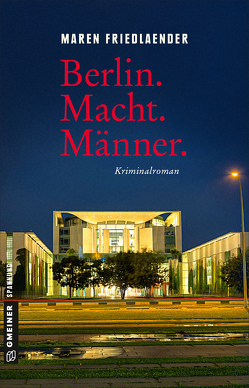 Berlin.Macht.Männer. von Friedlaender,  Maren