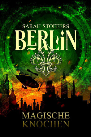 Berlin: Magische Knochen (Band 2) von Stoffers,  Sarah