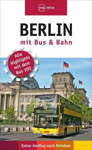 Berlin mit Bus und Bahn von Schwiontek,  Elisabeth