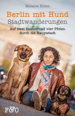 Berlin mit Hund von Knies,  Melanie