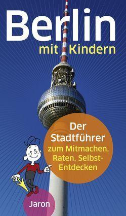 Berlin mit Kindern von Alban,  Cornelia, Stahlhoven,  Katharina
