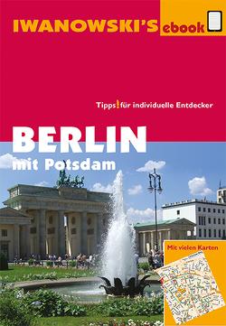 Berlin mit Potsdam – Reiseführer von Iwanowski von Dallmann,  Markus