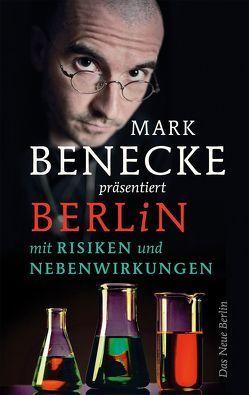 Berlin mit Risiken und Nebenwirkungen von Benecke,  Mark