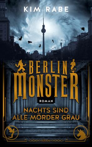 Berlin Monster – Nachts sind alle Mörder grau von Rabe,  Kim
