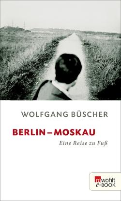 Berlin – Moskau von Büscher,  Wolfgang