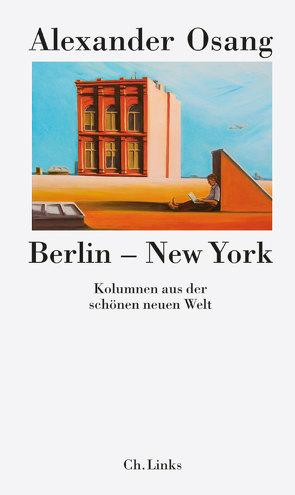 Berlin – New York von Osang,  Alexander