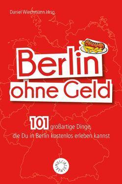 Berlin ohne Geld von Wiechmann,  Daniel