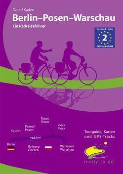 Berlin – Posen – Warschau – Ein Radreiseführer von Kaden,  Detlef
