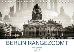 Berlin rangezoomt (Tischkalender 2018 DIN A5 quer) von Wunderlich,  Ronny
