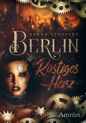 Berlin: Rostiges Herz (Band 1) von Stoffers,  Sarah