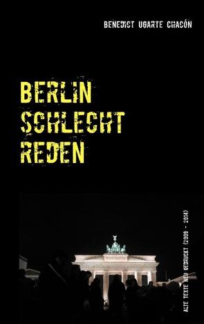 Berlin schlechtreden von Ugarte Chacón,  Benedict