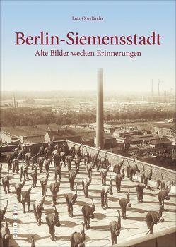 Berlin-Siemensstadt von Oberländer,  Lutz