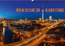 BERLIN SKYLINE ZUR BLAUEN STUNDE (Wandkalender 2019 DIN A2 quer) von Claude Castor I 030mm-photography,  Jean