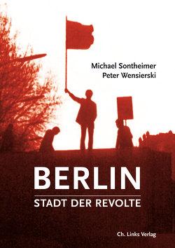 Berlin – Stadt der Revolte von Sontheimer,  Michael, Wensierski,  Peter