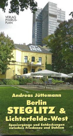 Berlin-Steglitz und Lichterfelde-West von Jüttemann,  Andreas