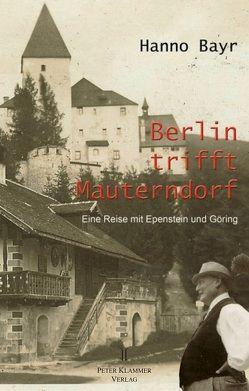 Berlin trifft Mauterndorf von Bayr,  Hanno
