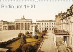 Berlin um 1900 (Wandkalender 2020 DIN A3 quer) von akg-images