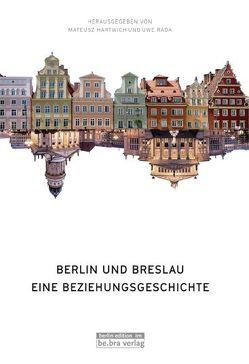 Berlin und Breslau von Hartwich,  Mateusz, Rada,  Uwe