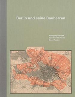 Berlin und seine Bauherren von Pessier,  David, Schäche,  Wolfgang, Schmitz,  Daniel Ralf