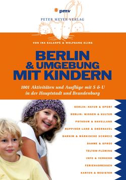 Berlin und Umgebung mit Kindern von Kalanpé,  Ina, Kling,  Wolfgang