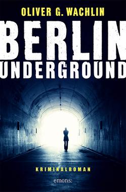 Berlin Underground von Wachlin,  Oliver G