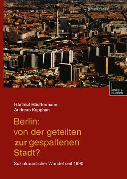 Berlin: Von der geteilten zur gespaltenen Stadt? von Häußermann,  Hartmut
