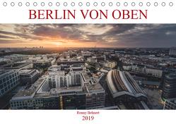 Berlin von oben (Tischkalender 2019 DIN A5 quer) von Behnert,  Ronny