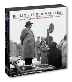 Berlin vor dem Mauerbau von Bertram,  Mathias, Hoffmeister,  Konrad, McBride,  Will