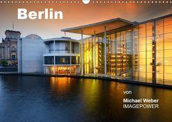 Berlin (Wandkalender 2019 DIN A3 quer) von Weber,  Michael