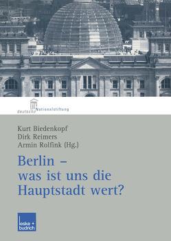 Berlin — was ist uns die Hauptstadt wert? von Biedenkopf,  Kurt, Reimers,  Dirk, Rolfink,  Armin