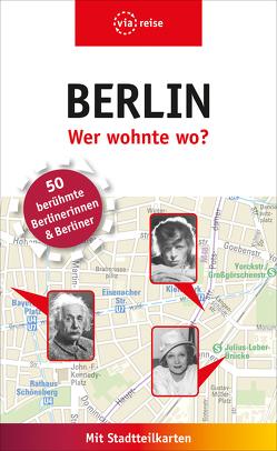 Berlin – Wer wohnte wo? von Kilimann,  Susanne, Knoller,  Rasso