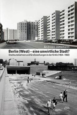 Berlin (West) – eine unwirtliche Stadt? von Jüttemann,  Andreas