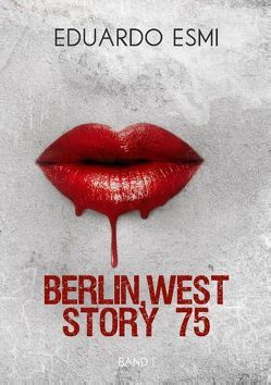 Berlin, west story 75 von Esmi,  Eduardo