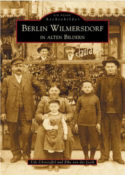 Berlin-Wilmersdorf in alten Bildern von Christoffel,  Udo, von der Lieth,  Elke