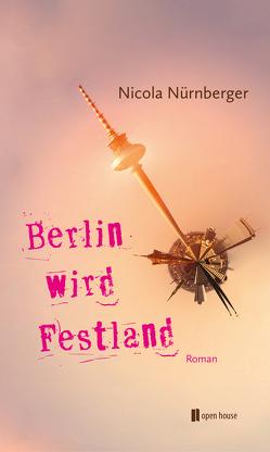 Berlin wird Festland von Nürnberger,  Nicola