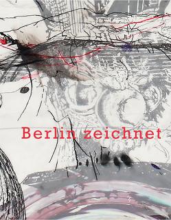 Berlin zeichnet von Asch,  Hans M, Blume,  Eugen, Kukulies,  Achim, Littkemann,  Jochen, März,  Roman, Reifenscheid,  Beate, Terfloth,  Beate, Tolnay,  Alexander, Tschernow,  Eric, Walter,  Uwe, Westerwelle,  Guido