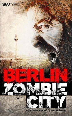 Berlin Zombie City von Hofmann,  Kalle Max
