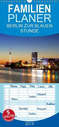 BERLIN ZUR BLAUEN STUNDE – Familienplaner hoch (Wandkalender 2019 , 21 cm x 45 cm, hoch) von Lehmann,  Heiko