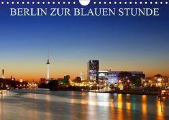 BERLIN ZUR BLAUEN STUNDE (Wandkalender 2019 DIN A4 quer) von Lehmann,  Heiko
