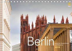 Berlin zwischen Klassizismus und Moderne 2019 (Tischkalender 2019 DIN A5 quer) von Rautenberg,  Harald