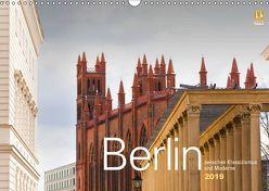 Berlin zwischen Klassizismus und Moderne 2019 (Wandkalender 2019 DIN A3 quer) von Rautenberg,  Harald