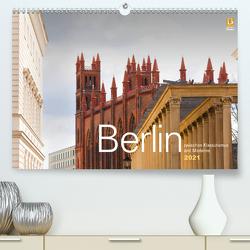 Berlin zwischen Klassizismus und Moderne 2021 (Premium, hochwertiger DIN A2 Wandkalender 2021, Kunstdruck in Hochglanz) von Rautenberg,  Harald