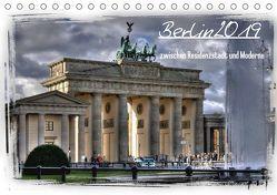 Berlin zwischen Residenzstadt und Moderne (Tischkalender 2019 DIN A5 quer) von Brust,  Holger