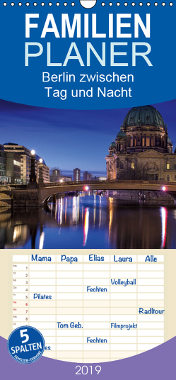 Berlin zwischen Tag und Nacht – Familienplaner hoch (Wandkalender 2019 , 21 cm x 45 cm, hoch) von Klepper,  Marcus