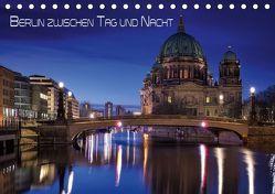 Berlin zwischen Tag und Nacht (Tischkalender 2018 DIN A5 quer) von Klepper,  Marcus